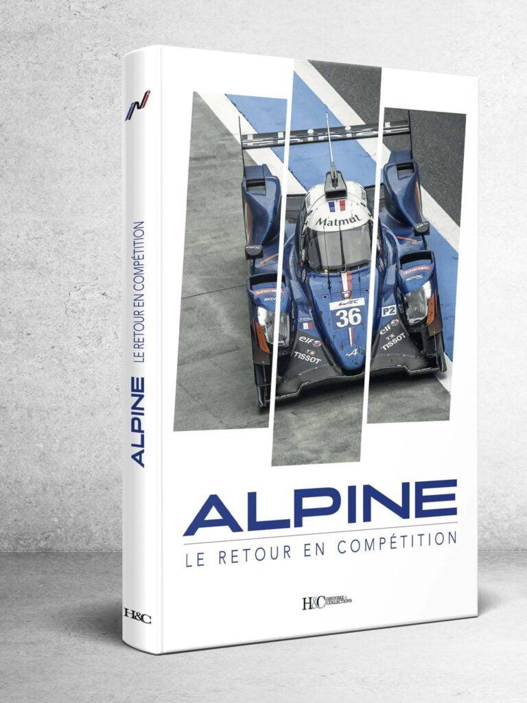 Livre les Alpinistes Alpine le retour en compétition | Livre | Alpine, le retour en compétition